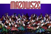 Wielka Gala Zespołu Pieśni i Tańca Mazowsze - Poznań
