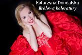 Katarzyna Dondalska-królowa koloratury!