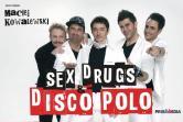 Sex, drugs & disco polo - Warszawa