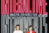 Daniel and Phil 2018 World Tour - Interactive Introverts
