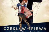 Czesław Śpiewa Solo Act - Kartuzy