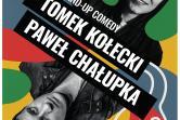 Stand-up: Paweł Chałupka i Tomasz Kołecki - Opole